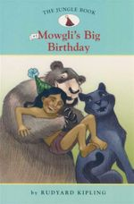 Mowgli's Big Birthday : The Jungle Book : Book 3 - Rudyard Kipling