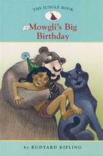 Mowgli's Big Birthday : The Jungle Book : Book 3 - Rudyard Kipling