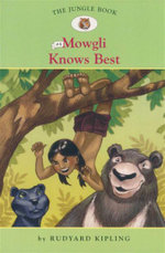 Mowgli Knows Best : The Jungle Book: Book 4 - Rudyard Kipling