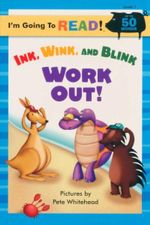 Ink, Wink, and Blink Work Out! : I'm Going to Read : Level 1 - Pete Whitehead