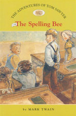 The Spelling Bee : The Adventures of Tom Sawyer: Book 4 - Mark Twain