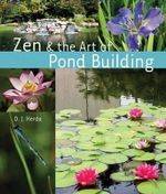 Zen and the Art of Pond Building - D. J. Herda