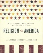 Religion in America : A Comprehensive Guide to Faith, History, and Tradition