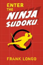 Enter the Ninja Sudoku - Frank Longo
