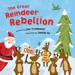 The Great Reindeer Rebellion - Lisa Trumbauer