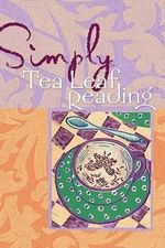 Simply Tea Leaf Reading : Simply Series - Jacqueline Towers