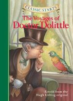 The Voyages of Doctor Dolittle : Retold from the Hugh Lofting Original - Hugh Lofting