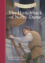 The Hunchback of Notre-Dame : Retold from the Victor Hugo Original - Victor Hugo