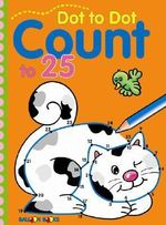 Dot to Dot Count to 25 - Sterling Publishing Company
