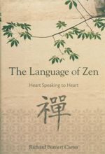 The Language of Zen : Heart Speaking to Heart - Richard Burnett Carter