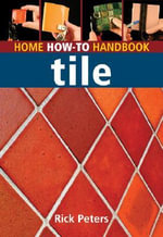 Tile : Home How-to Handbook - Rick Peters