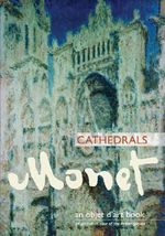Monet Cathedrals : an objet d'art book - Edward Leffingwell