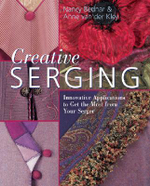 Creative Serging : Innovative Applications to Get the Most from Your Serger - Nancy Bednar