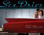 Sex Drive : Fantasies in Flesh and Steel - Allen Jake Bronstein