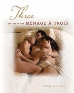 Three : The Art of the Menage a Trois - Sadie Johnson