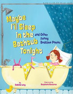 Maybe I'll Sleep in the Bathtub Tonight : And Other Funny Bedtime Poems - Debbie Levy