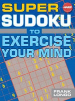 Super Sudoku to Exercise Your Mind - Frank Longo