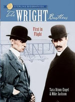 The Wright Brothers : First in Flight - Tara Dixon-Engel