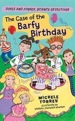 The Case of the Barfy Birthday : And Other Super-Scientific Cases - Michele Torrey