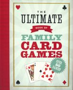 The Ultimate Book of Family Card Games - Oliver Ho