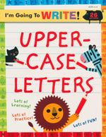 Uppercase Letters : I'm Going to Write! - Yukiko Kido