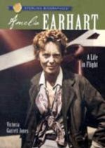 Amelia Earhart : A Life in Flight - Victoria Garrett Jones