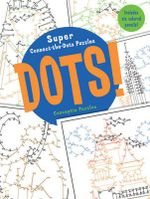 Dots! : Super Connect-the-dots Puzzles - Conceptis Puzzles