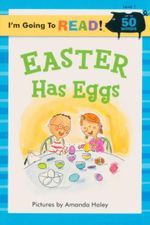 Easter Has Eggs : I'm Going to Read : Level 1 - Amanda Haley