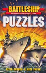 Battleship Puzzles : The Classic Naval Combat Game : 108 Challenging Logic Puzzles - Peter Gordon