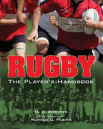 Rugby : The Player's Handbook - M. B. Roberts