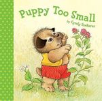Puppy Too Small - Cyndy Szekeres