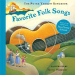 The Peter Yarrow Songbook : Favorite Folk Songs - Peter Yarrow