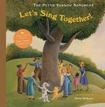 The Peter Yarrow Songbook : Let's Sing Together! - Peter Yarrow