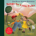 The Peter Yarrow Songbook : Songs for Little Folks - Peter Yarrow
