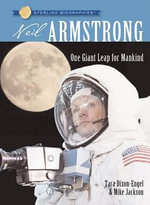 Neil Armstrong : One Giant Leap for Mankind - Tara Dixon-Engel