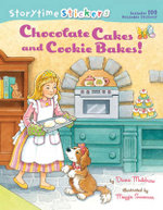 Chocolate Cakes and Cookie Bakes! : Storytime Stickers - Diane Muldrow