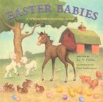 Easter Babies : A Springtime Counting Book - Joy N. Hulme