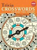 Trivia Crosswords to Keep You Sharp : AARP Ser. - Stanley Newman