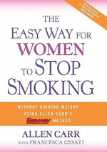 The Easy Way for Women to Stop Smoking :  A Revolutionary Approach Using Allen Carr's Easyway Method - Allen Carr