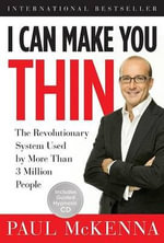 I Can Make You Thin : The Revolutionary System Used by More Than 3 Million People - Paul McKenna