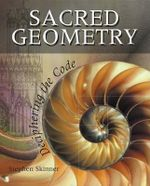 Sacred Geometry : Deciphering the Code - Stephen Skinner