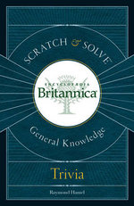 Trivia : Scratch & Solve General Knowledge : Encyclopedia Britannica - Raymond Hamel