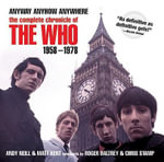 Anyway, Anyhow, Anywhere : The Complete Chronicle of the Who 1958-1978 - Andy Neill