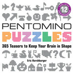Pentomino Puzzles : 365 Teasers to Keep Your Brain in Shape - Eric Harshbarger