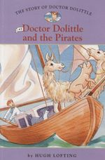 The Story of Doctor Dolittle : Doctor Dolittle and the Pirates No. 5 - Hugh Lofting