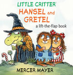 Little Critter Hansel and Gretel : A Lift-the-flap Book - Mercer Mayer