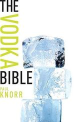 The Vodka Bible - Paul Knorr