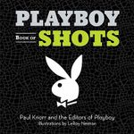 Playboy Book of Shots - Paul Knorr