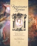 Renaissance Genius : Galileo Galilei & His Legacy to Modern Science - David Whitehouse