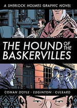 The Hound of the Baskervilles : A Sherlock Holmes Graphic Novel - Sir Arthur Conan Doyle